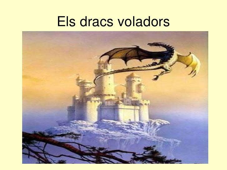 Els dracs voladors<br />