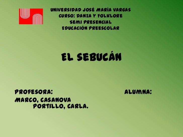 Universidad José María Vargas             Curso: Danza y Folklore                 Semi presencial              Educación P...