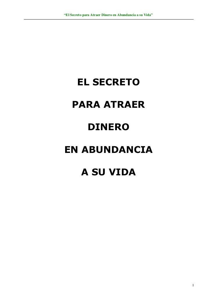 """""""El Secreto para Atraer Dinero en Abundancia a su Vida""""        EL SECRETO    PARA ATRAER              DINEROEN ABUNDANCIA ..."""