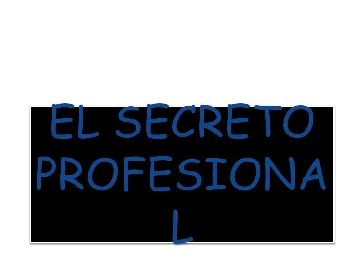 El secreto profesional 1