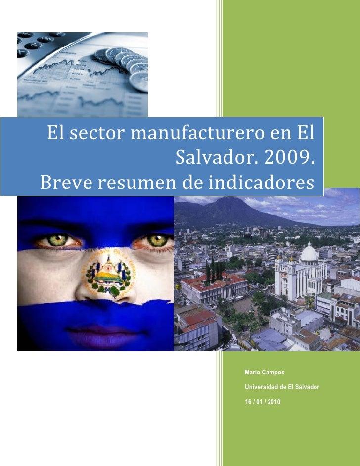 El sector manufacturero en El               Salvador. 2009. Breve resumen de indicadores                           Mario C...