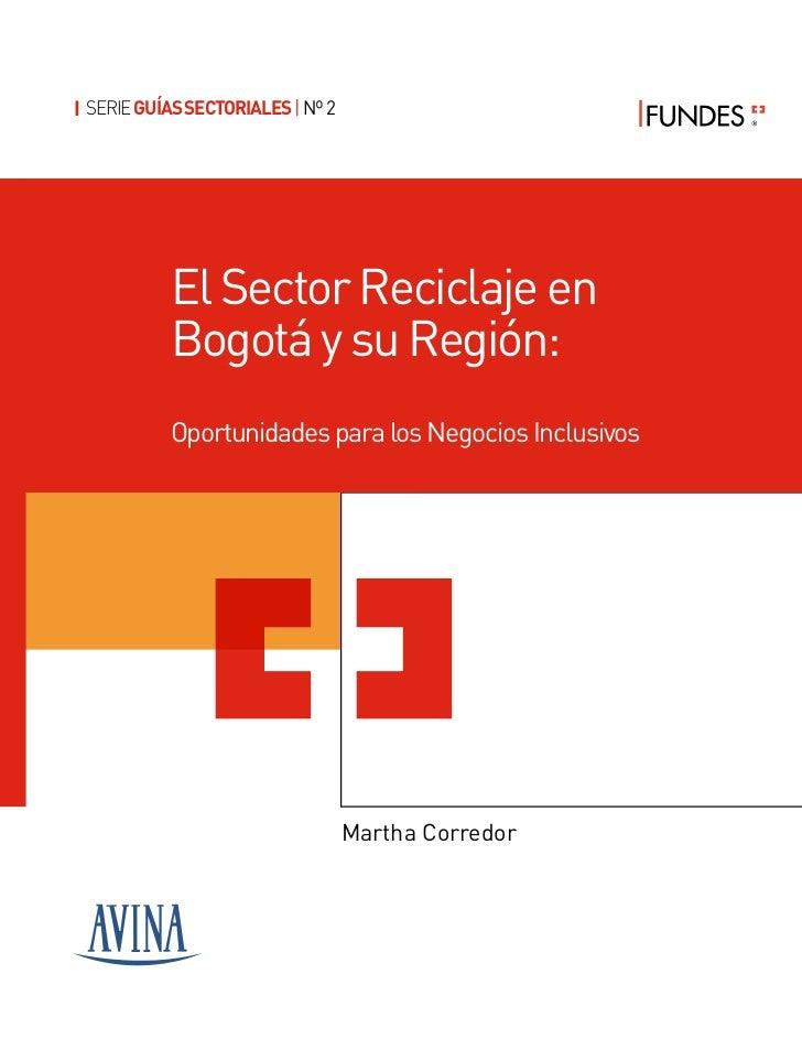 I SERIE GUÍAS SECTORIALES | Nº 2           El Sector Reciclaje en           Bogotá y su Región:           Oportunidades pa...