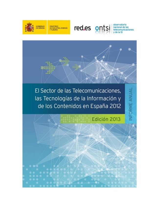 El informe del Sector de las Telecomunicaciones, las Tecnologías de la Información y de los Contenidos en España 2012 del ...
