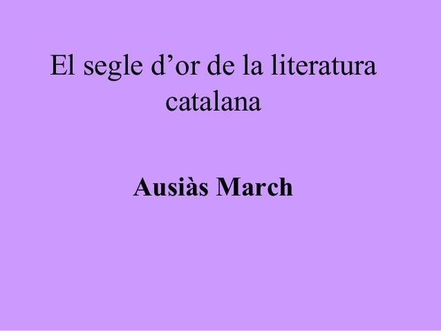 El segle d'or de la literatura          catalana       Ausiàs March