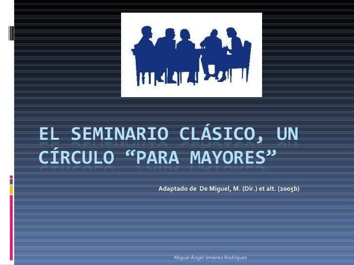 Adaptado de  De Miguel, M. (Dir.) et alt. (2005b) Miguel Ángel Jiménez Rodríguez