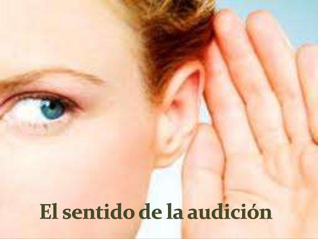 El sentido de la audición.