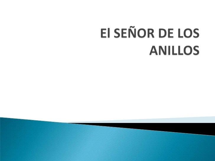 El SEÑOR DE LOS ANILLOS<br />