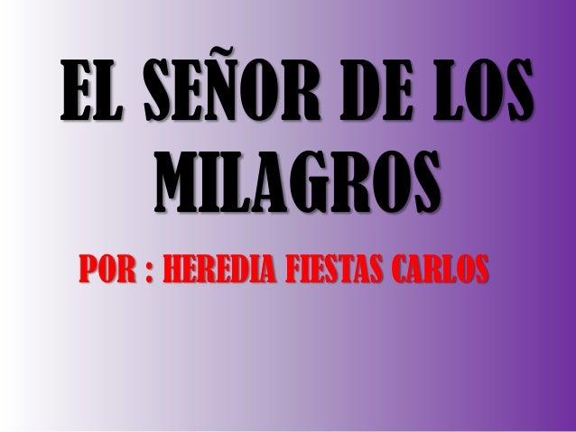EL SEÑOR DE LOS MILAGROS POR : HEREDIA FIESTAS CARLOS