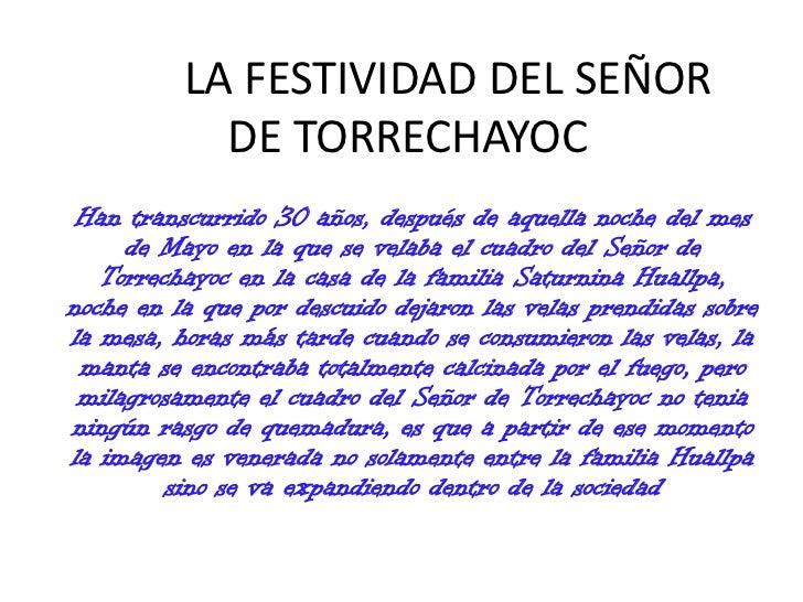 LA FESTIVIDAD DEL SEÑOR DE TORRECHAYOC<br />Han transcurrido 30 años, después de aquella noche del mes de Mayo en la que s...