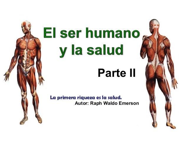 Parte II La primera riqueza es la salud. Autor: Raph Waldo Emerson