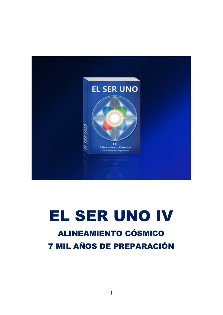 EL SER UNO IV ALINEAMIENTO CÓSMICO7 MIL AÑOS DE PREPARACIÓN            1