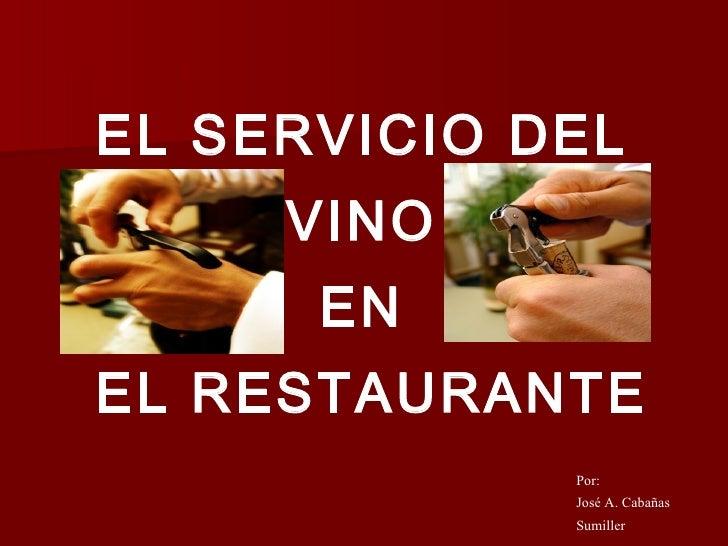 EL SERVICIO DEL  VINO  EN  EL RESTAURANTE Por:  José A. Cabañas Sumiller