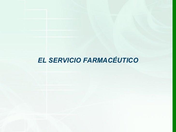 EL SERVICIO FARMACÉUTICO