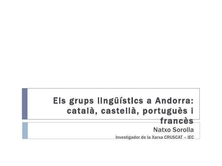 Els grups lingüístics a Andorra:català, castellà, portuguès i francès. Natxo Sorolla.