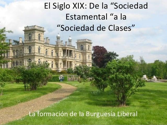 http://es.slideshare.net/marianogomez1986/el-siglo-xix-de-la-sociedad-estamental-a-la-sociedad-de-clases