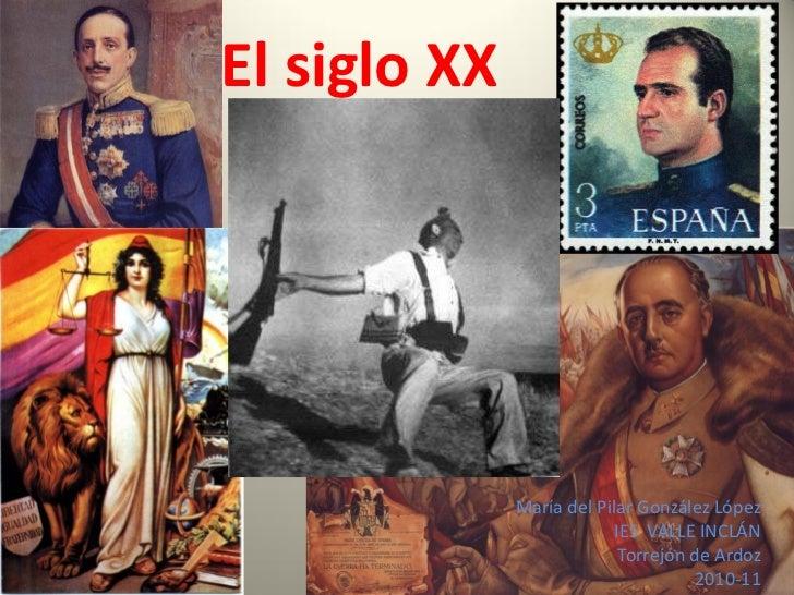 El siglo XX              María del Pilar González López                           IES VALLE INCLÁN                        ...