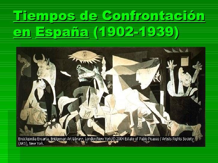 Tiempos de Confrontación en   España  (1902-1939)