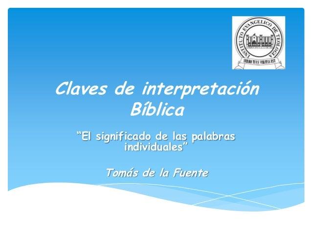 """Claves de interpretación Bíblica """"El significado de las palabras individuales"""" Tomás de la Fuente"""