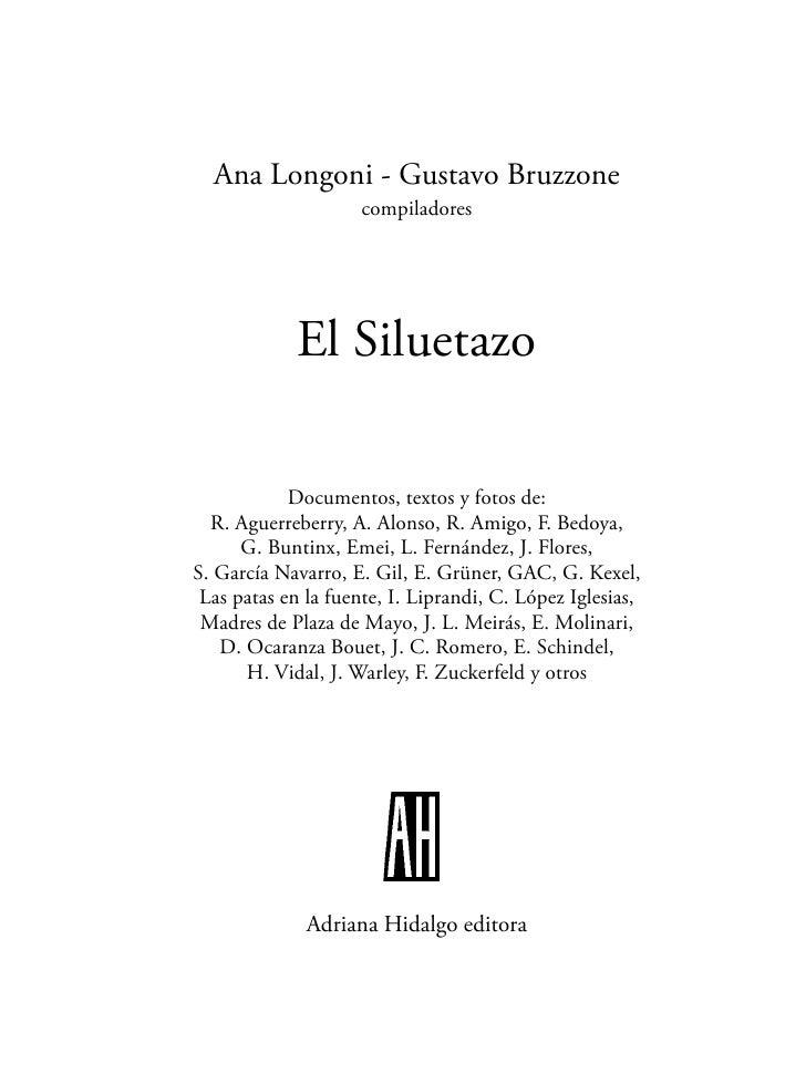 Ana Longoni - Gustavo Bruzzone                      compiladores                  El Siluetazo              Documentos, te...