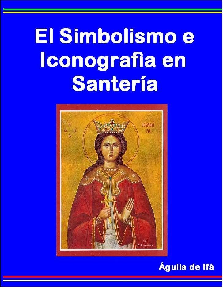 El Simbolismo Y La Iconografia En Santeria[1]