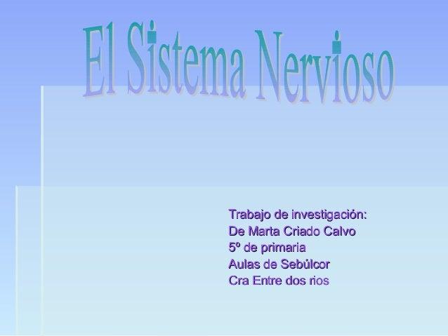 Trabajo de investigación:De Marta Criado Calvo5º de primariaAulas de SebúlcorCra Entre dos rios