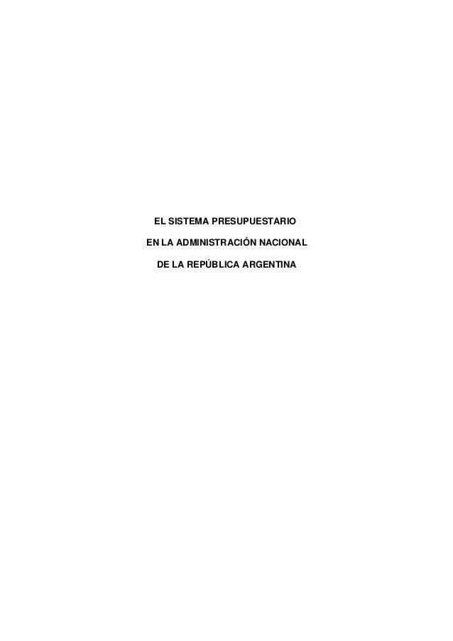 EL SISTEMA PRESUPUESTARIOEN LA ADMINISTRACIÓN NACIONAL DE LA REPÚBLICA ARGENTINA