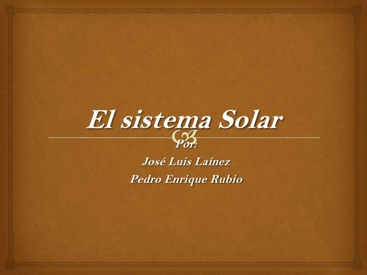 Por:  José Luis LaínezPedro Enrique Rubio