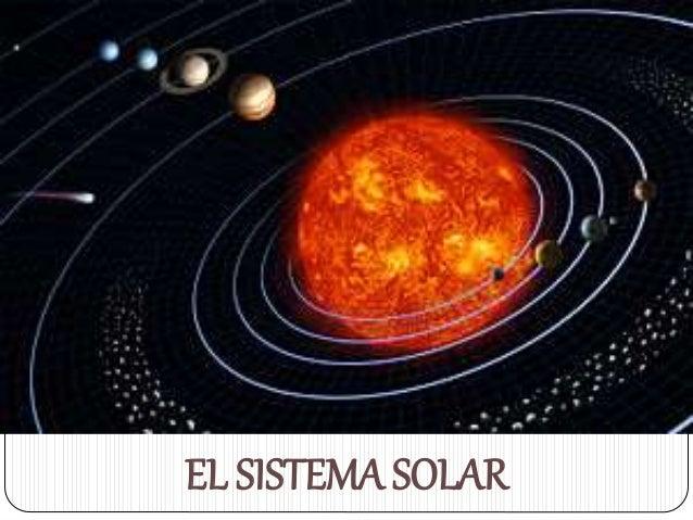 EL SISTEMA SOLAR EL SISTEMA SOLAR