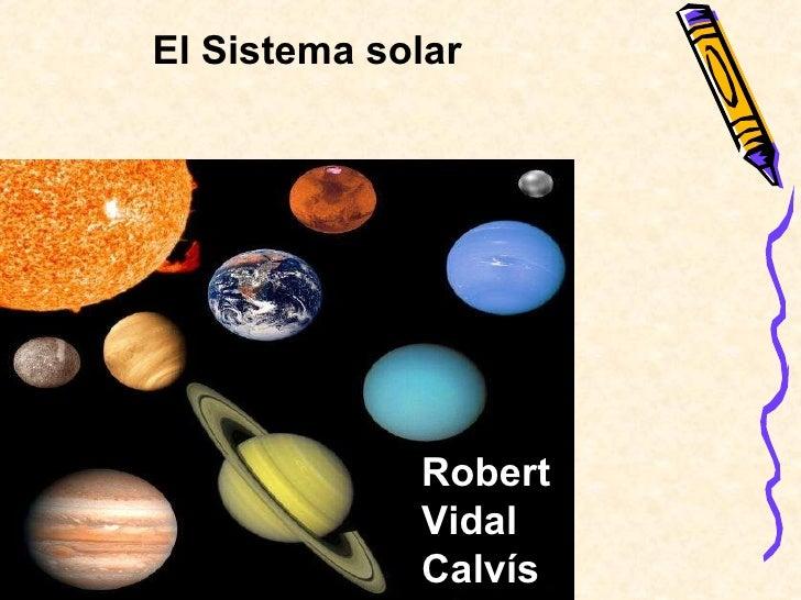 El Sistema solar Robert Vidal Calvís