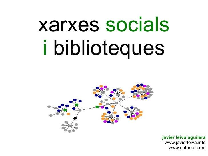 xarxes  socials i  biblioteques javier leiva aguilera www.javierleiva.info www.catorze.com