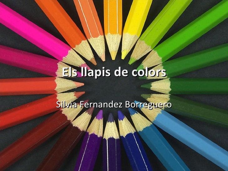 Els llapis de colors Silvia Fernandez Borreguero