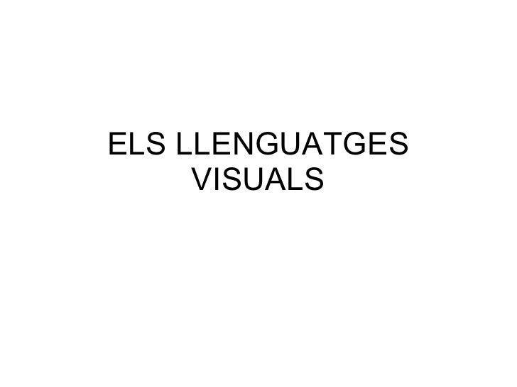 ELS LLENGUATGES VISUALS