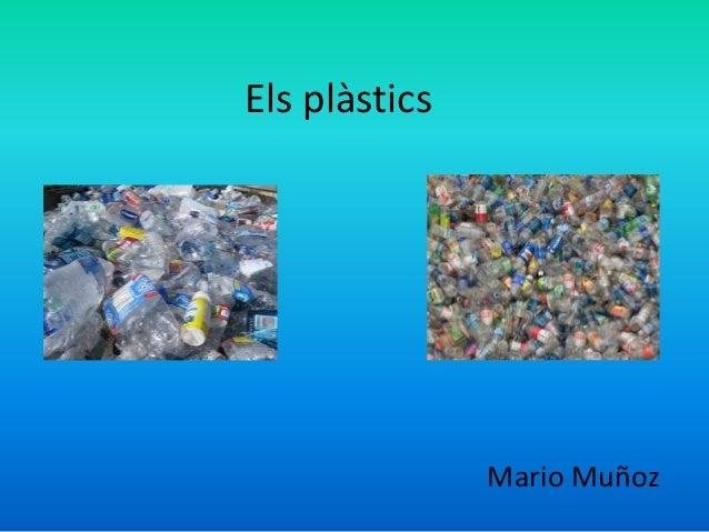 Els plàstics Mario Muñoz