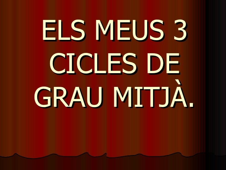 Els Meus 3 Cicles De Grau Mitjà (Diego)