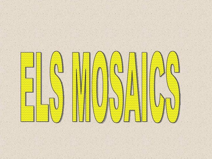 Els Mosaics Note