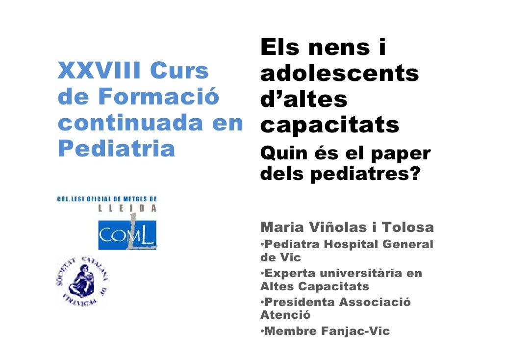 Els nens iXXVIII Curs   adolescentsde Formació   d'altescontinuada en capacitatsPediatria     Quin és el paper            ...