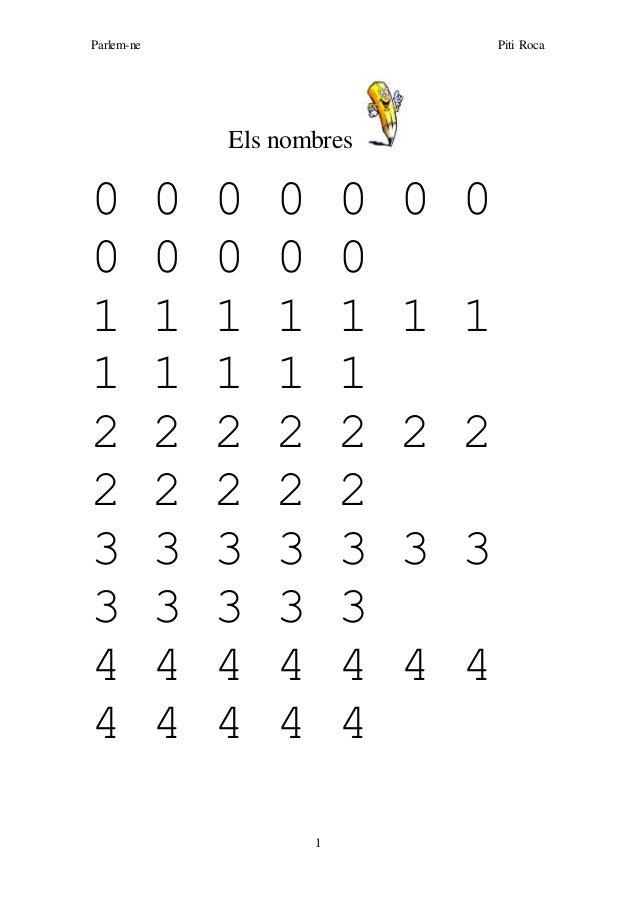 Parlem-ne Piti Roca 1 Els nombres 0 0 0 0 0 0 0 0 0 0 0 0 1 1 1 1 1 1 1 1 1 1 1 1 2 2 2 2 2 2 2 2 2 2 2 2 3 3 3 3 3 3 3 3 ...