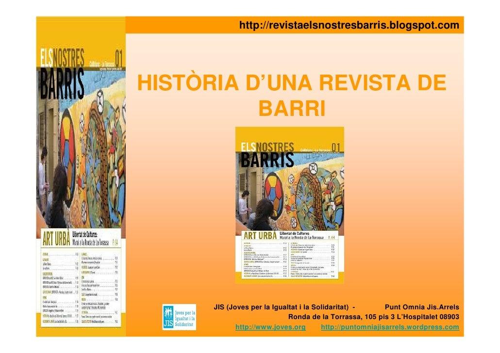 2008 Presentació del projecte: Revista ElsNostresBarris, Punt Omnia JisArrels