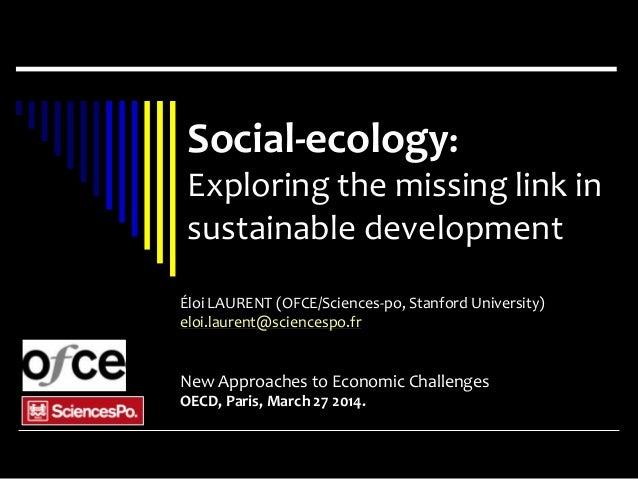 Éloi LAURENT (OFCE/Sciences-po, Stanford University) eloi.laurent@sciencespo.fr New Approaches to Economic Challenges OECD...