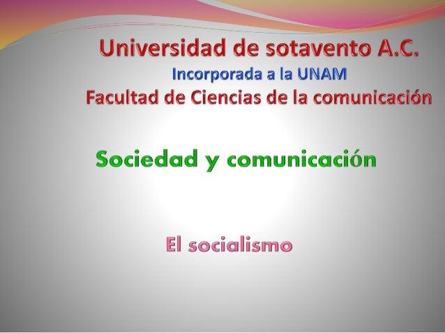 ¿Qué es el socialismo?  En un sistema socialista, al establecerse la propiedad social (colectiva) de los medios de produc...