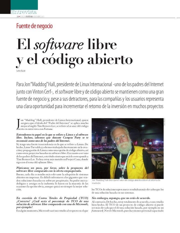 Entrevista  54 ■ REVISTA FORTUNA NOVIEMBRE 2011  Fuente de negocio  El software libre  y el código abierto  Carlos Bazán  ...