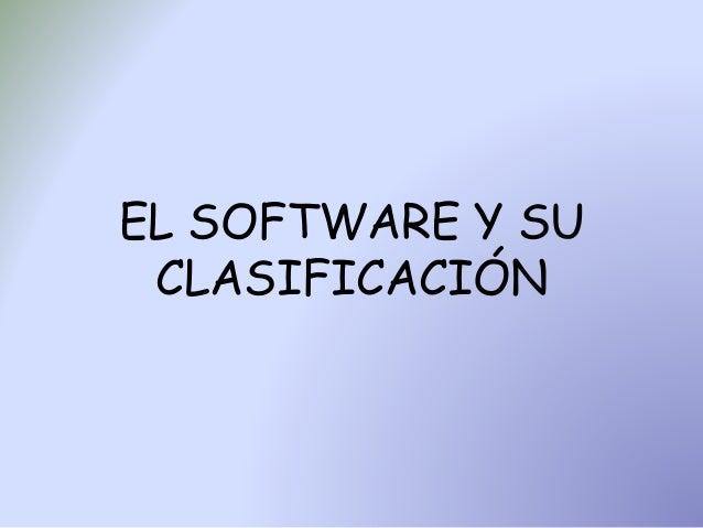 EL SOFTWARE Y SU CLASIFICACIÓN