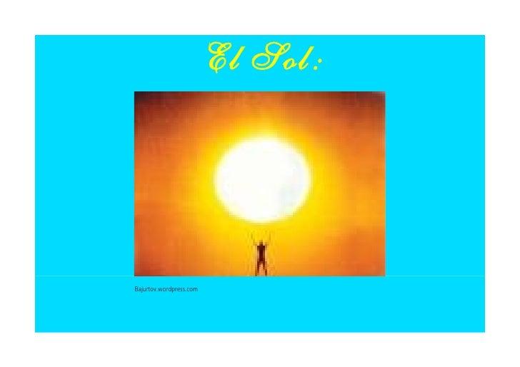 El Sol:     Bajurtov.wordpress.com