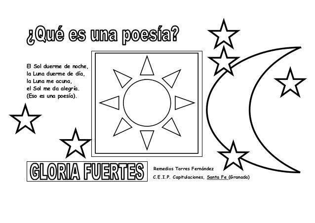 El Sol duerme de noche,la Luna duerme de día,la Luna me acuna,el Sol me da alegría.(Eso es una poesía).Remedios Torres    ...