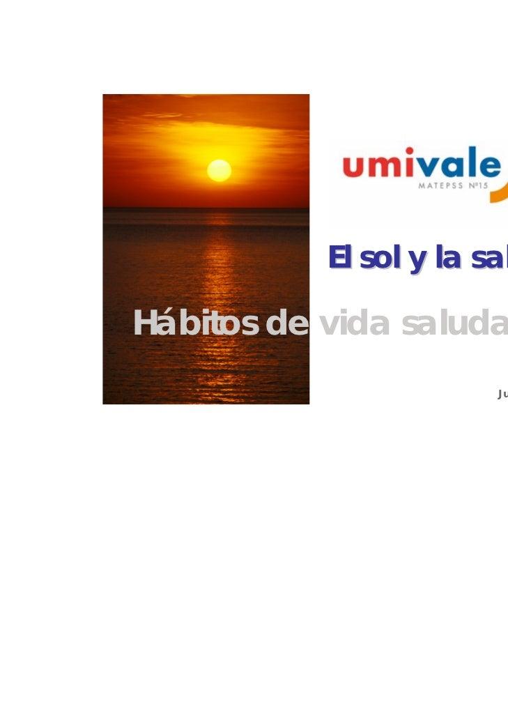 El sol y la saludHábitos de vida saludables VI                       Juan M. Verdeguer Miralles