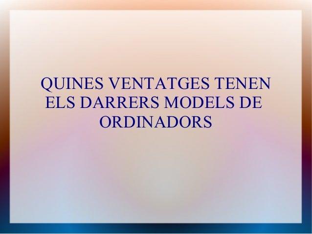 QUINES VENTATGES TENEN ELS DARRERS MODELS DE ORDINADORS