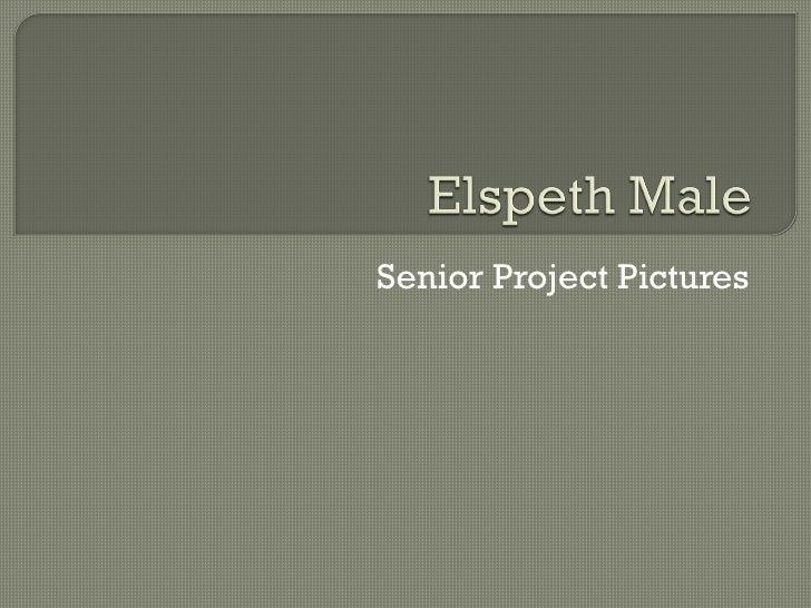 Elspeth Male Senior Project Photoshow