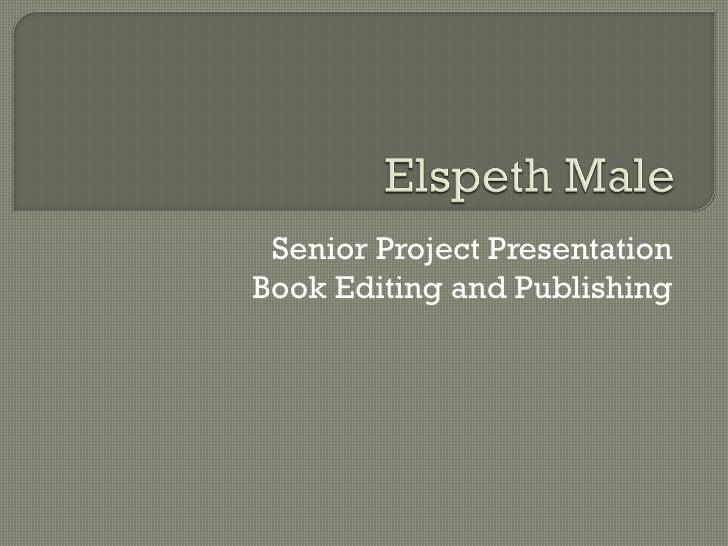 Elspeth Male Senior Project Presentation Powerpoint
