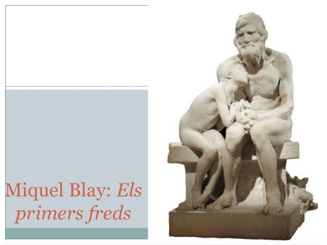 Miquel Blay: Els primers freds