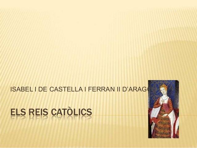 ISABEL I DE CASTELLA I FERRAN II D'ARAGÓ  ELS REIS CATÒLICS